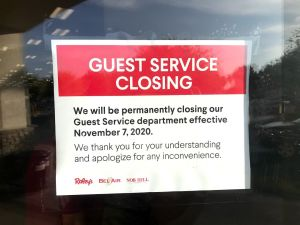 "Image of sign which reads ""Guest Services Closing: We will be permanently closing our Guest Service department effective Nov. 7, 2020. We thank you for your understanding and apologize for any inconvenience. Raley's Bel Air Nob Hill Foods"""
